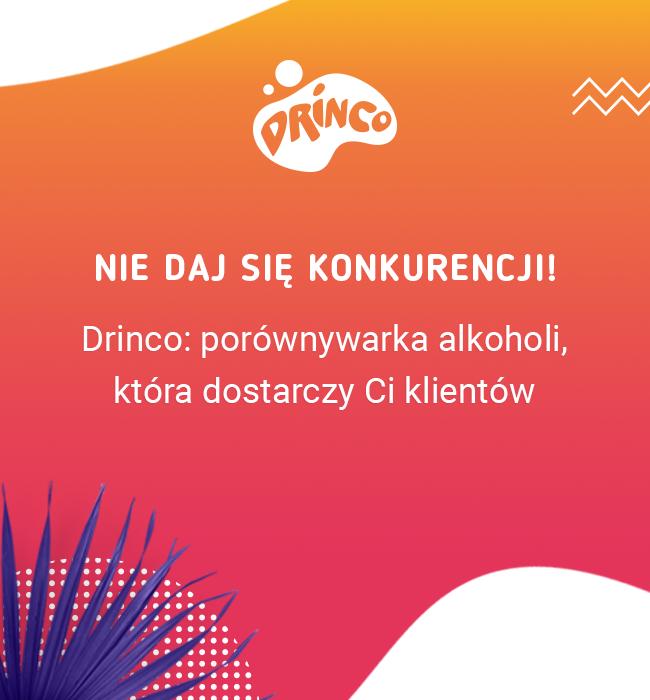 Drinco: porównywarka alkoholi, która dostarczy Ci klientów